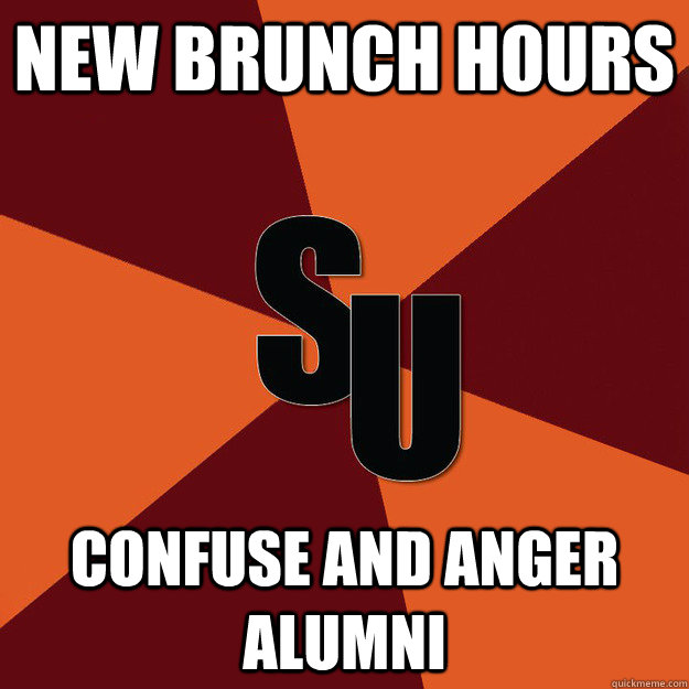 NEW BRUNCH HOURS CONFUSE AND ANGER ALUMNI