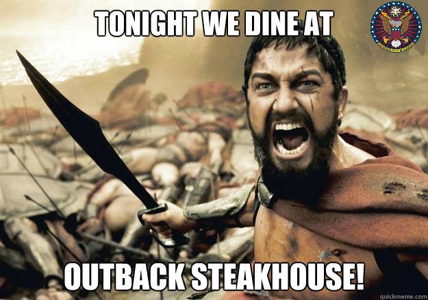 658f56fa61b4dfb431772c5325522d9f5a87f26b81bcb3341776b14d311b0ac0 tonight we dine at outback steakhouse! merstralia!!!! quickmeme