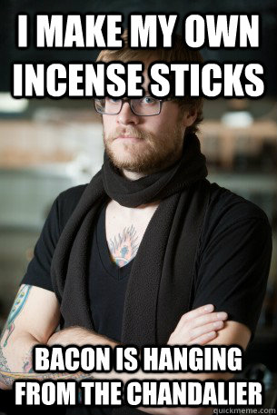 I make my own incense sticks Bacon is hanging from the chandalier - I make my own incense sticks Bacon is hanging from the chandalier  Hipster Barista
