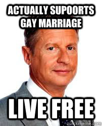 Actually supoorts gay marriage Live Free