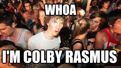 whoa i'm colby rasmus - whoa i'm colby rasmus  Sudden Clarity Clarence