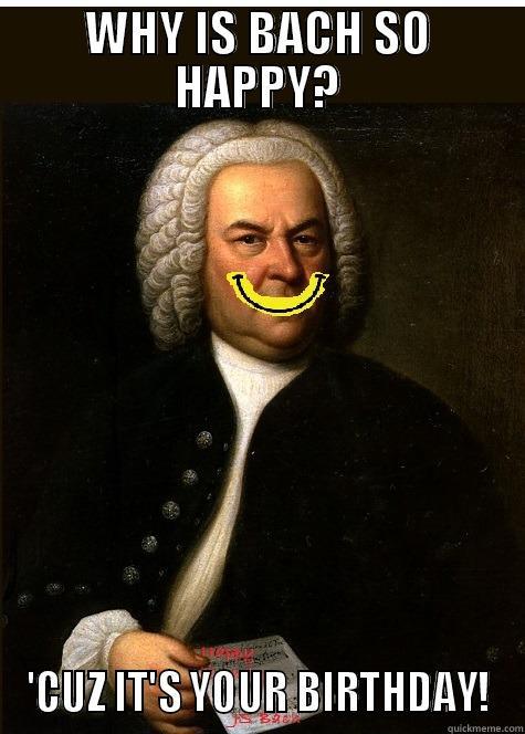 bach birthday Bach birthday   quickmeme bach birthday