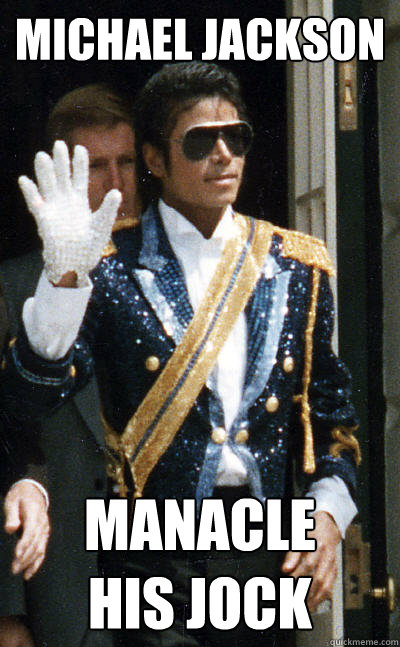 Michael Jackson Manacle  his jock  Historic Anagrams