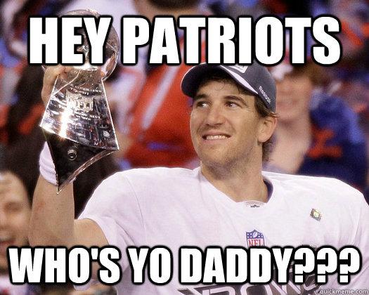 Hey Patriots Who's Yo Daddy???