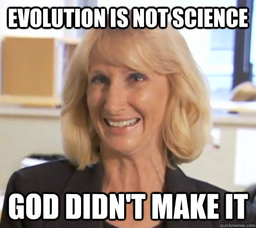 Evolution is not science god didn't make it  Wendy Wright