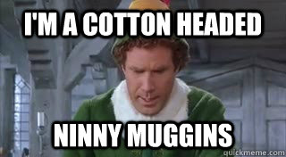 I'm a cotton headed NINNY MUGGINS - I'm a cotton headed NINNY MUGGINS  Misc