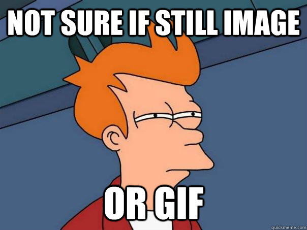 Not sure if still image or gif - Not sure if still image or gif  Futurama Fry