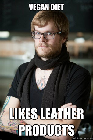 vegan diet  likes leather products - vegan diet  likes leather products  Hipster Barista