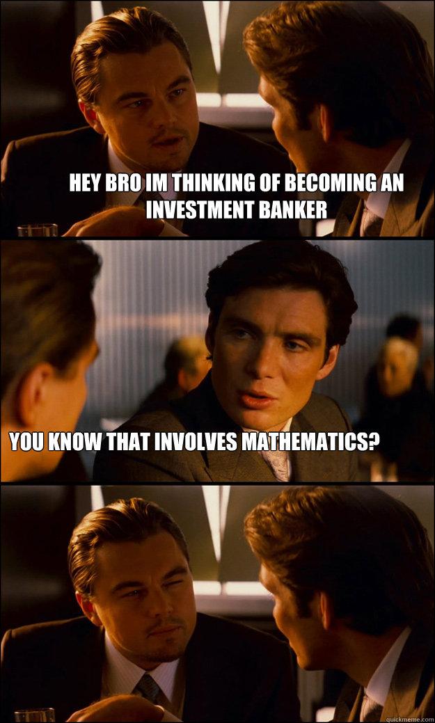 665aaf29145632501429adcd610e35a6ab926d34bfe82cf86c27bd7a05991a73 inception memes quickmeme,Banker Memes