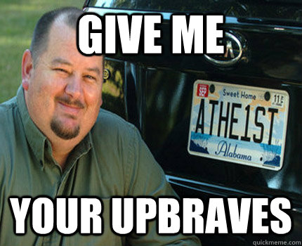 give me your upbraves - give me your upbraves  American Atheist
