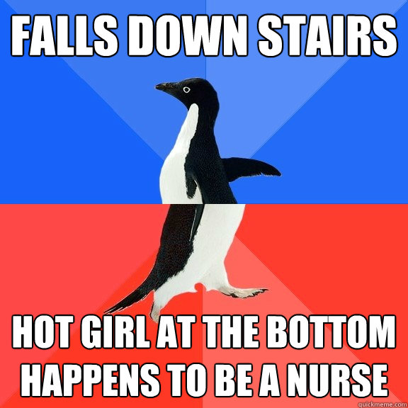 falls down stairs hot girl at the bottom happens to be a nurse - falls down stairs hot girl at the bottom happens to be a nurse  Socially Awkward Awesome Penguin