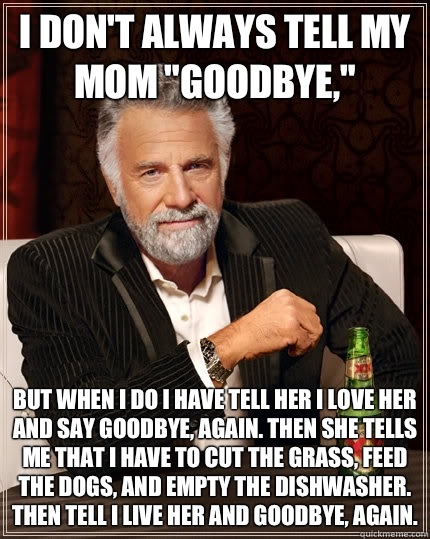 I don't always tell my mom