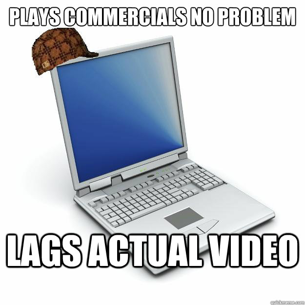 plays commercials no problem lags actual video