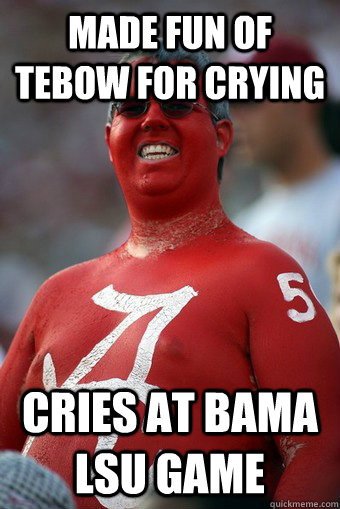 Made Fun Of Tebow For Crying Cries At Bama Lsu Game Absurd Alabama