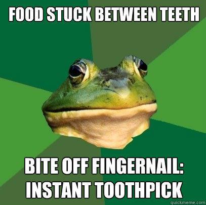 FOOD STUCK BETWEEN TEETH BITE OFF FINGERNAIL: INSTANT TOOTHPICK