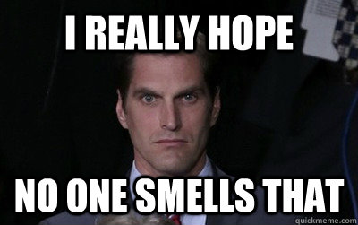 i really hope no one smells that - i really hope no one smells that  Menacing Josh Romney