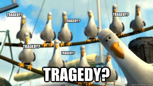 Tragedy? tragedy? tragedy? tragedy? tragedy? tragedy?