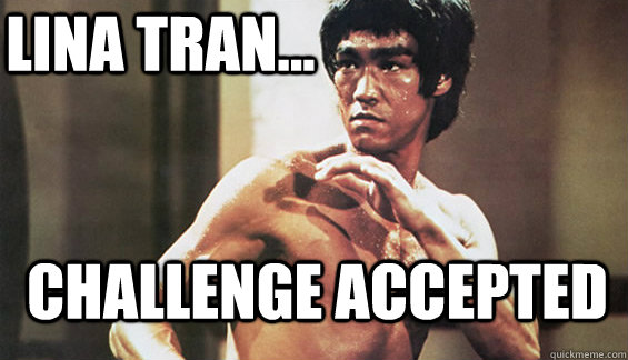 Lina Tran... Challenge Accepted    Jeremy Lin Bruce Lee Feeney Swag Meme