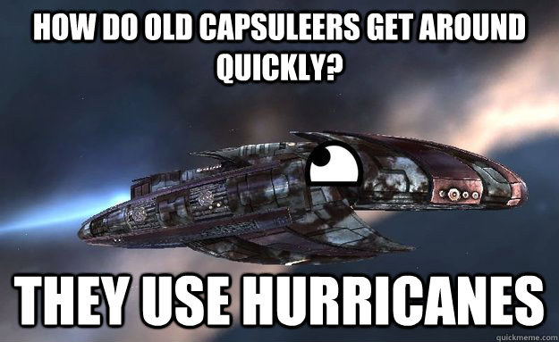 How do old capsuleers get around quickly? they use hurricanes