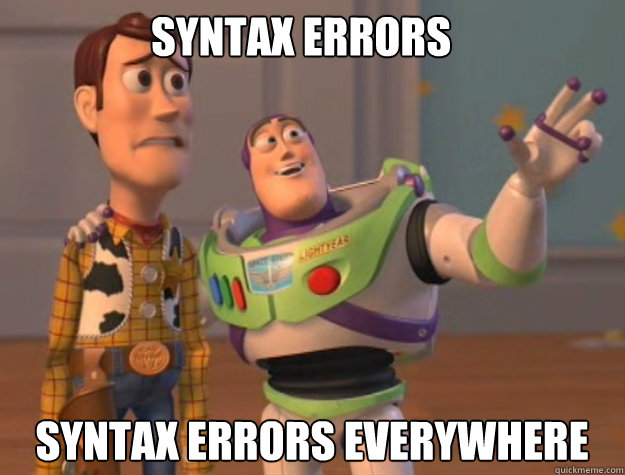 Syntax errors Syntax errors EVERYWHERE - Syntax errors Syntax errors EVERYWHERE  buzz
