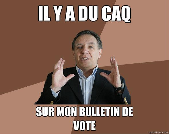 Il y a du CAQ Sur mon bulletin de vote - Il y a du CAQ Sur mon bulletin de vote  Misc