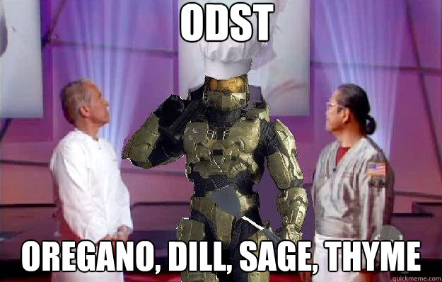 ODST Oregano, Dill, Sage, Thyme - ODST Oregano, Dill, Sage, Thyme  Master Chef
