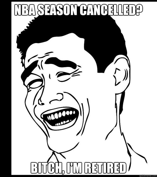NBA season cancelleD? Bitch, I'm retired