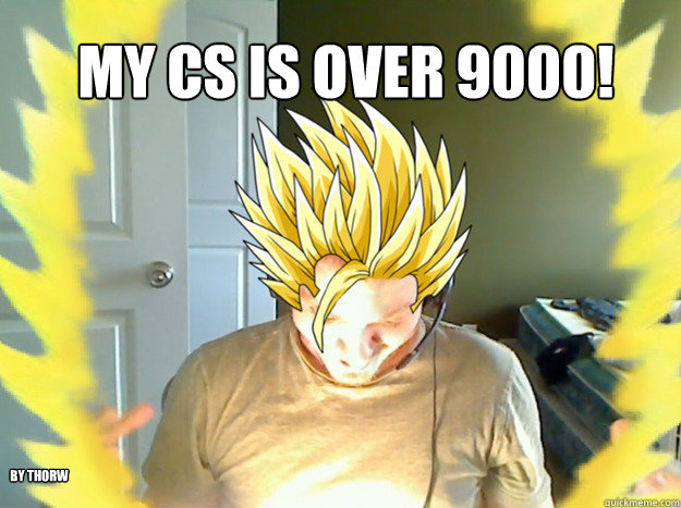 My CS is over 9000! By ThorW