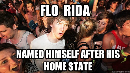 Flo  Rida Named himself after his home state - Flo  Rida Named himself after his home state  Sudden Clarity Clarence
