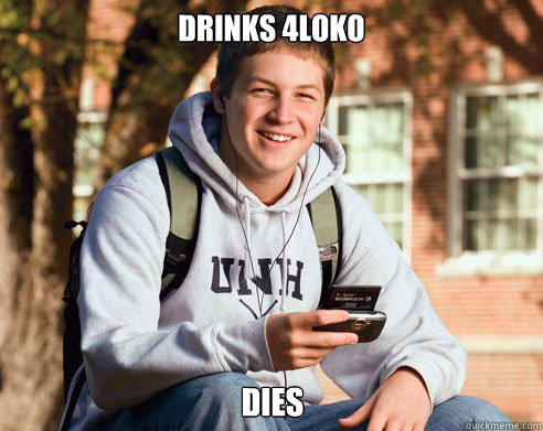 Drinks 4Loko Dies - Drinks 4Loko Dies  College Freshman