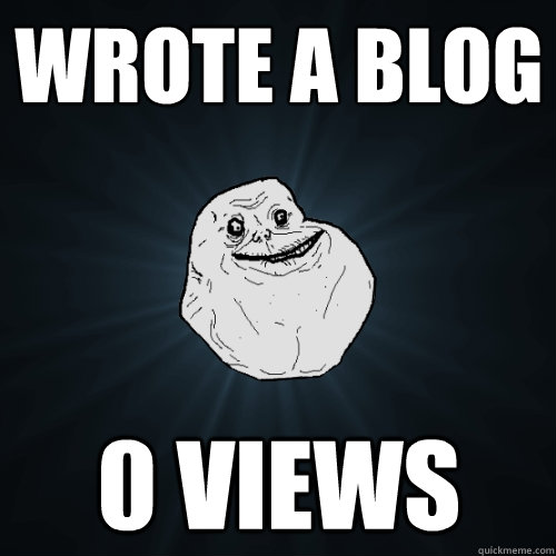 wrote a blog 0 views - wrote a blog 0 views  Forever Alone