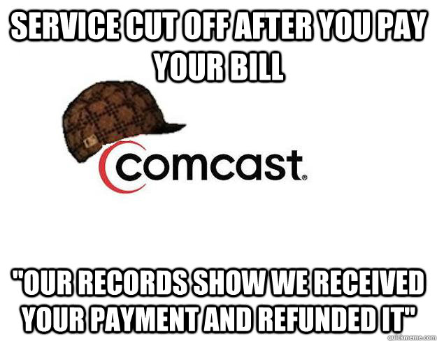 Service cut off after you pay your bill