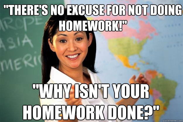 excuses for not doing your homework