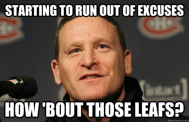 starting to run out of excuses how 'bout those leafs? - starting to run out of excuses how 'bout those leafs?  Dumbass Randy Cunneyworth