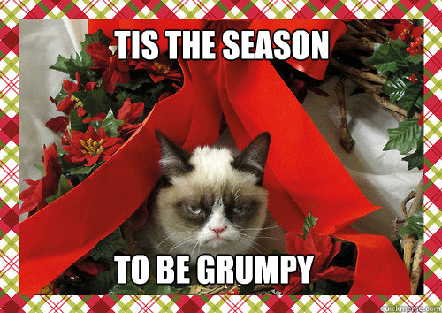 tis the season to be grumpy - tis the season to be grumpy  merry christmas