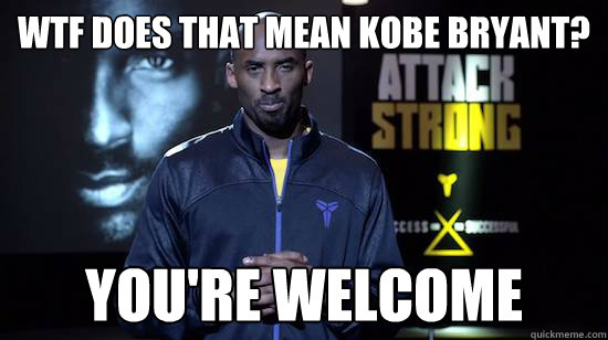 Funny You Re Welcome Meme : Youre welcome kobesystem memes quickmeme