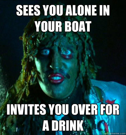 Sees you alone in your boat invites you over for a drink