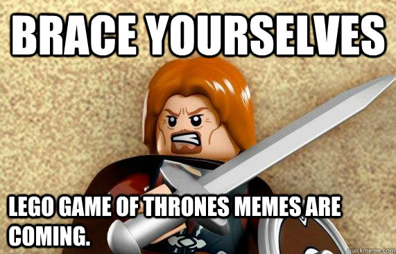 brace yourselves lego game of thrones memes are coming