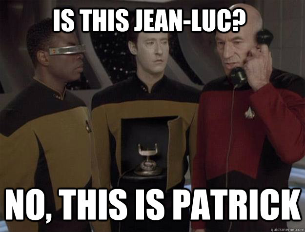 is this jean-luc? no, this is patrick