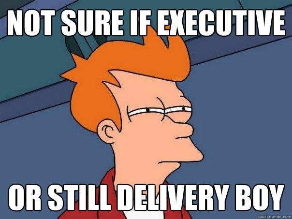 not sure if executive or still delivery boy - not sure if executive or still delivery boy  Futurama Fry