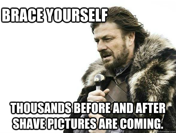 684dd7cb75547718bc39b7c04ce349ed215bdcdb8d70f0e2fbc231b721a6f30c brace yourself thousands before and after shave pictures are
