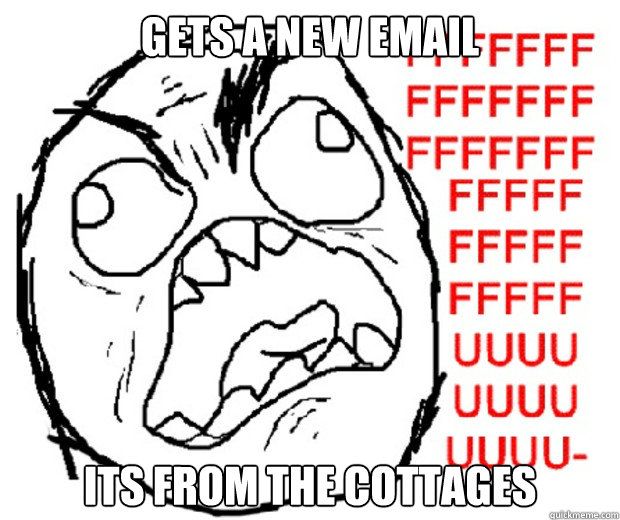 Gets a new email Its from the cottages