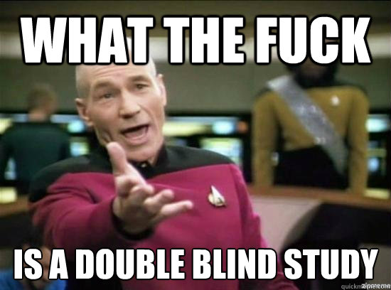 What the fuck  is a double blind study - What the fuck  is a double blind study  Annoyed Picard HD