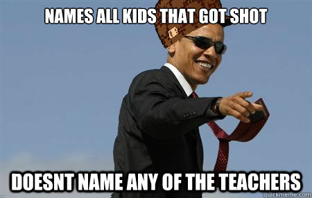 Names all kids that got shot Doesnt name any of the teachers