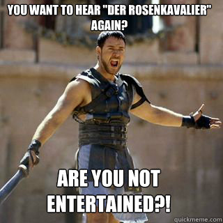 Are you not entertained?! You want to hear