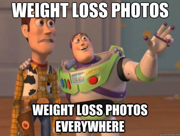 Weight Loss Photos Weight loss photos everywhere - Weight Loss Photos Weight loss photos everywhere  Toy Story