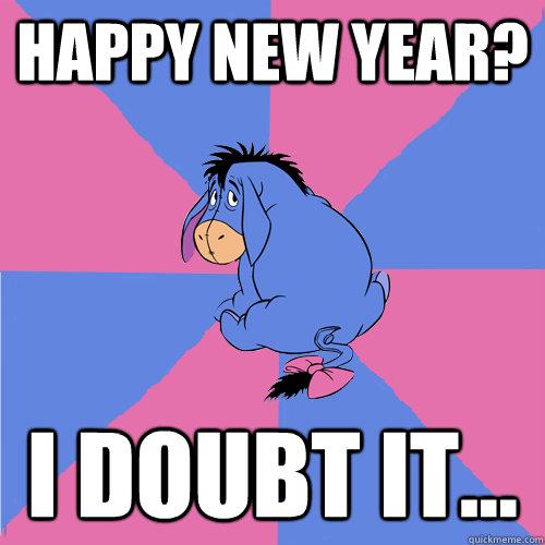 Funny Meme For New Year : Eeyore meme memes