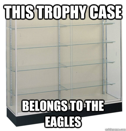 this trophy case belongs to the eagles