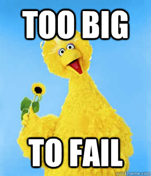 TOO BIG TO FAIL  Big Bird Romney