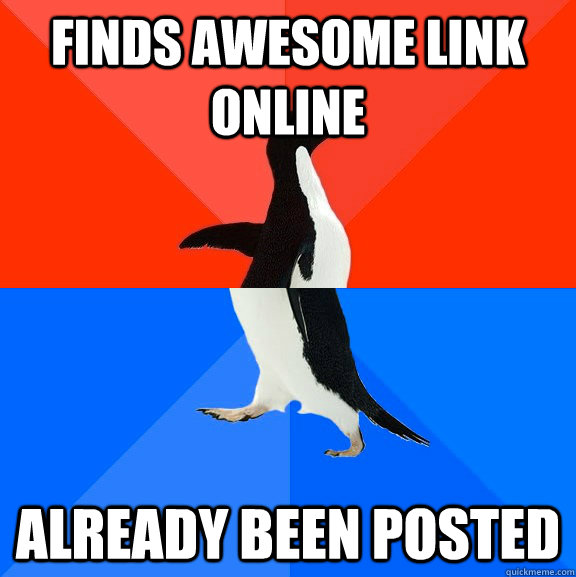 Finds awesome link online Already been posted - Finds awesome link online Already been posted  Socially Awesome Awkward Penguin